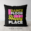 The Dance Floor Is My Happy Place Black Throw Pillow - Golly Girls