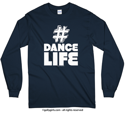 Hashtag Dance Life Long Sleeve T-Shirt (Youth-Adult) - Golly Girls