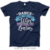 Dance Win or Learn T-Shirt (Youth-Adult)