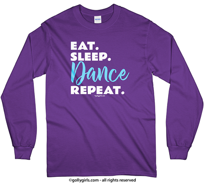 Eat Sleep Dance Long Sleeve T-Shirt (Youth-Adult) - Golly Girls