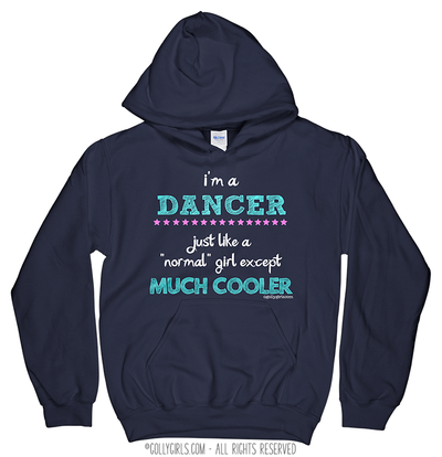 Golly Girls: I'm a Dancer... Much Cooler Navy Hoodie (Youth-Adult)