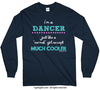 I'm a Dancer... Much Cooler Long Sleeve T-Shirt (Youth-Adult) - Golly Girls