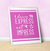 "Dance to Express Not to Impress 16"" x 20"" Poster - Golly Girls"