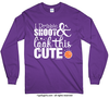 Golly Girls: Dribble Shoot Look Cute Basketball Long Sleeve T-Shirt (Youth-Adult)