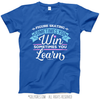 Figure Skating Win or Learn T-Shirt (Youth-Adult)