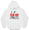 Golly Girls: I Flip For Gymnastics Hoodie (Youth & Adult Sizes)