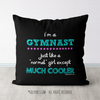 Gymnast - Much Cooler Than Normal Girl Throw Pillow
