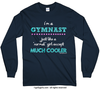 Gymnast - Much Cooler Long Sleeve T-Shirt (Youth-Adult) - Golly Girls
