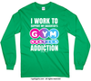 Golly Girls: Work to Support Daughter's Gymnastics Long Sleeve T-Shirt