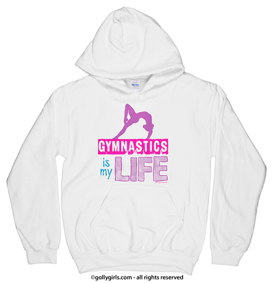 Golly Girls: Gymnastics Is My Life White Hoodie (Youth & Adult Sizes)
