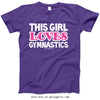 Golly Girls: This Girl Loves Gymnastics Purple T-Shirt (Youth & Adult Sizes)
