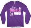 Golly Girls: Will Tumble For Food Long Sleeve T-Shirt (Youth-Adult)