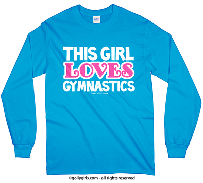 Golly Girls: This Girl Loves Gymnastics Long Sleeve T-Shirt (Youth-Adult)