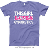 Golly Girls: This Girl Loves Gymnastics T-Shirt (Youth-Adult)