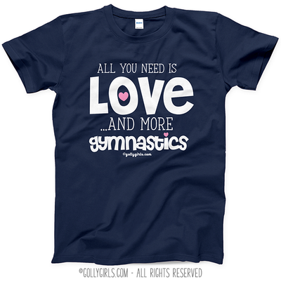 All You Need is Love and Gymnastics T-Shirt (Youth and Adult Sizes) - Golly Girls