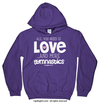 All You Need is Love and Gymnastics Hoodie (Youth and Adult Sizes)