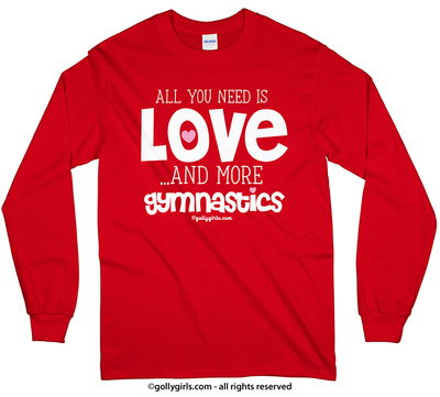 All You Need is Love and Gymnastics Long Sleeve T-Shirt (Youth and Adult Sizes)