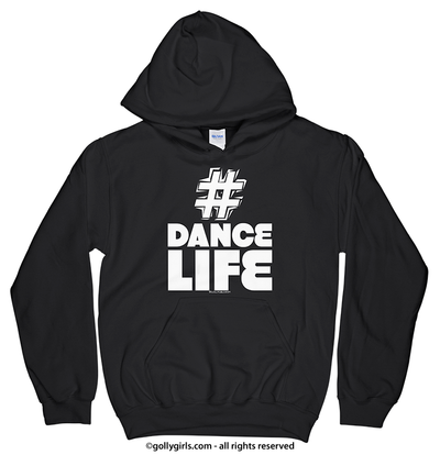 Golly Girls: Hashtag Dance Life Black Hoodie (Youth & Adult Sizes)