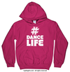 Golly Girls: Hashtag Dance Life Heliconia Hoodie (Youth & Adult Sizes)