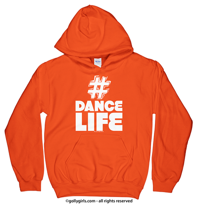 Golly Girls: Hashtag Dance Life Orange Hoodie (Youth & Adult Sizes)