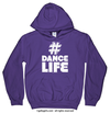 Golly Girls: Hashtag Dance Life Purple Hoodie (Youth & Adult Sizes)