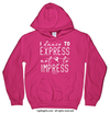 Dance to Express Not to Impress Hoodie (Youth-Adult)