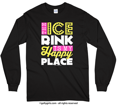 The Ice Rink Is My Happy Place Long Sleeve T-Shirt (Youth-Adult)
