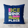 The Ice Rink Is My Happy Place Blue Throw Pillow - Golly Girls