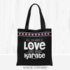 All You Need is Karate Tote Bag - Golly Girls