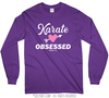 Golly Girls: Karate Obsessed Long Sleeve T-Shirt (Youth & Adult Sizes)