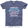 Karate Win or Learn T-Shirt (Youth-Adult)