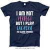Golly Girls: I Am Not Perfect - Lacrosse T-Shirt (Youth-Adult)