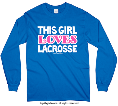 Golly Girls: This Girl Loves Lacrosse Long Sleeve Royal Blue T-Shirt (Youth & Adult Sizes)