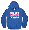Golly Girls: This Girl Loves Lacrosse Royal Blue Hoodie (Youth & Adult Sizes)