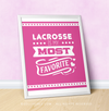 "Lacrosse is My Favorite Pink 16"" x 20"" Poster - Golly Girls"