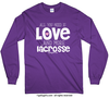 All You Need is Love and Lacrosse Long Sleeve T-Shirt (Youth-Adult)