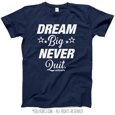 Golly Girls: Dream Big T-Shirt (Youth & Adult Sizes)