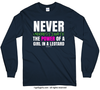Never Underestimate a Girl in a Leotard Long Sleeve T-Shirt (Youth-Adult) - Golly Girls