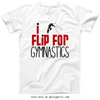 Golly Girls: I Flip For Gymnastics T-Shirt (Youth-Adult)