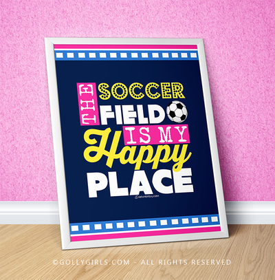 "Golly Girls: The Soccer Field Is My Happy Place 16"" x 20"" Poster"