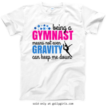 Golly Girls: Being A Gymnast T-Shirt (Youth & Adult Sizes)