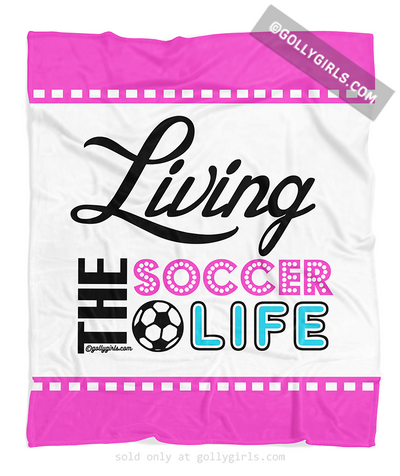 Golly Girls: Living The Soccer Life Fleece Blanket