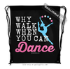 Golly Girls: Why Walk When You Can Dance Drawstring Backpack