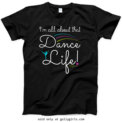 Golly Girls: That Dance Life T-Shirt (Youth & Adult Sizes)