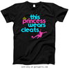 Golly Girls: This Princess Wears Cleats Soccer T-Shirt (Youth & Adult Sizes)