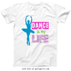 Golly Girls: Dance Is My Life T-Shirt (Youth-Adult)