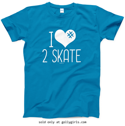 Golly Girls: I Hashtag Heart 2 Skate T-Shirt (Youth & Adult Sizes)