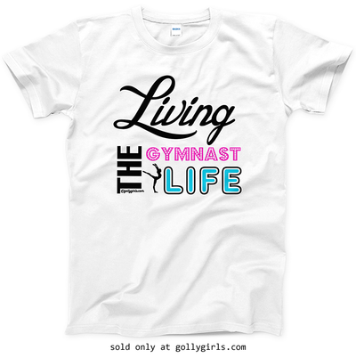 Golly Girls: Living The Gymnast Life T-Shirt (Youth & Adult Sizes)