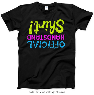 Golly Girls: Official Handstand Shirt T-Shirt (Youth & Adult Sizes)