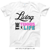 Living The Tennis Life T-Shirt (Youth-Adult) - Golly Girls